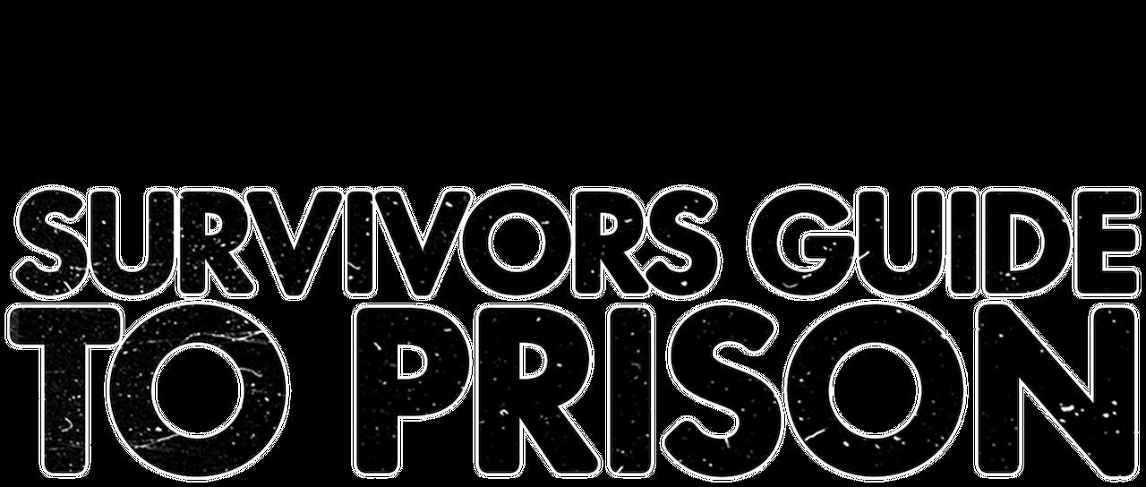 Survivors Guide To Prison Netflix